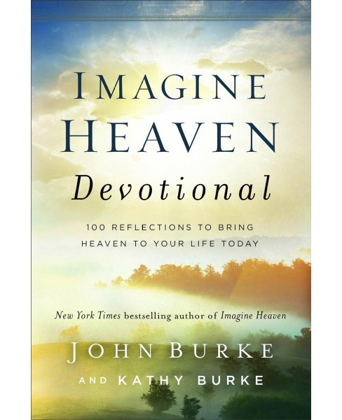 Imagine Heaven Devotional : 100 Reflections to Bring Heaven to Your Life Today -  (Hardcover) - image 1 of 1