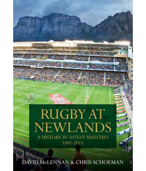 Rugby at Newlands (Hardcover) (David Mclennan & Chris Schoeman) - image 1 of 1