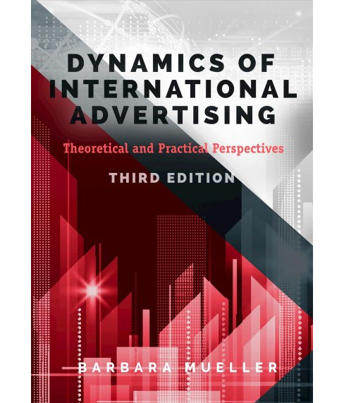 Dynamics of International Advertising : Theoretical and Practical Perspectives (Paperback) (Barbara - image 1 of 1