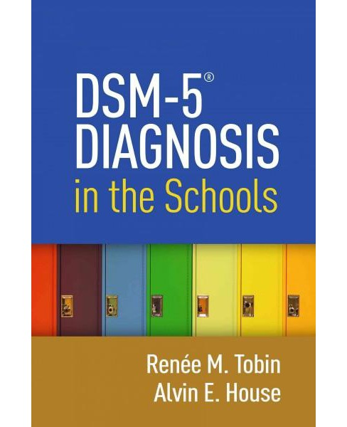 DMS-5 Diagnosis in the Schools (Hardcover) (Renu00e9e M. Tobin) - image 1 of 1