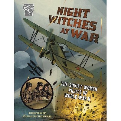 Night Witches at War - (Amazing World War II Stories) by  Bruce Berglund (Paperback)