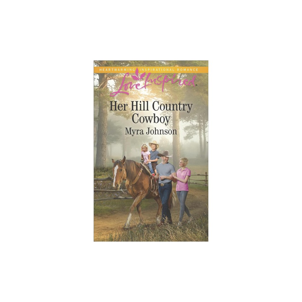Her Hill Country Cowboy - (Love Inspired) by Myra Johnson (Paperback)