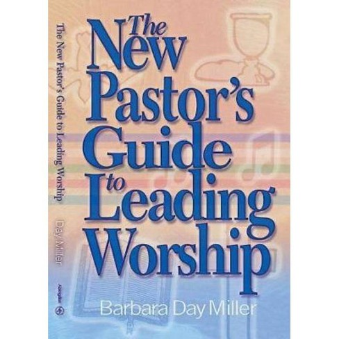 The New Pastor's Guide to Leading Worship - by  Barbara Day Miller (Paperback) - image 1 of 1