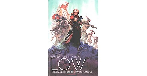 Low 2 : Before the Dawn Burns Us (Paperback) (Rick Remender) - image 1 of 1
