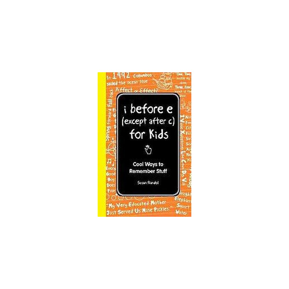 I Before E (Except After C) : Cool Ways to Remember Facts (Hardcover) (Susan Randol)