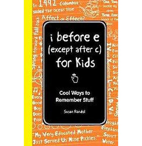 I Before E (Except After C) : Cool Ways to Remember Facts (Hardcover) (Susan Randol) - image 1 of 1