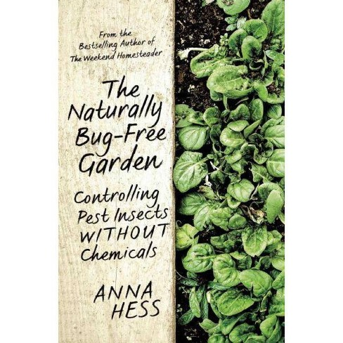 The Naturally Bug-Free Garden - by  Anna Hess (Paperback) - image 1 of 1