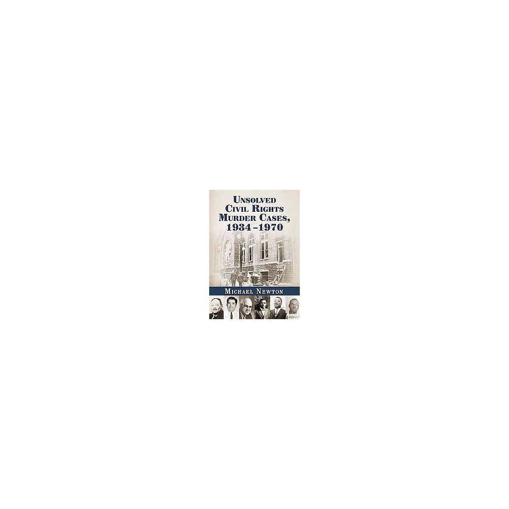 Unsolved Civil Rights Murder Cases, 1934-1970 (Paperback) (Michael Newton)