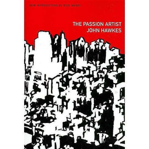 The Passion Artist - (American Literature (Dalkey Archive)) by  John Hawkes (Paperback) - image 1 of 1