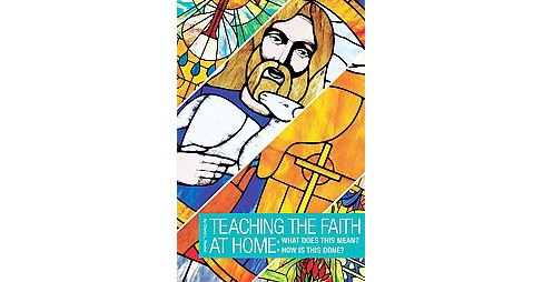 How to Teach the Faith : What Does It Mean? How Is This Done? (Paperback) (David L. Rueter) - image 1 of 1