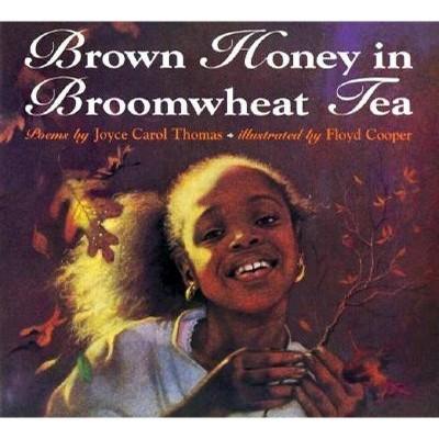 Brown Honey in Broomwheat Tea - by Joyce Carol Thomas (Paperback)