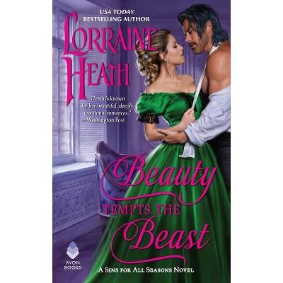 Beauty Tempts the Beast - (Sins for All Seasons) by  Lorraine Heath (Paperback)