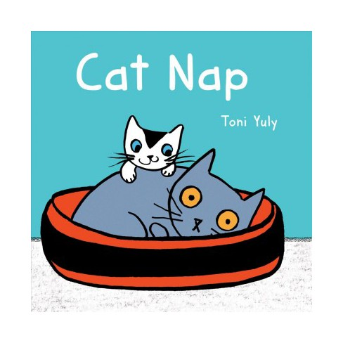 Cat Nap - by  Toni Yuly (Board_book) - image 1 of 1