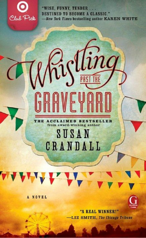 Target Club Pick Feb 2014: Whistling Past the Graveyard by Susan Crandall (Paperback) - image 1 of 1
