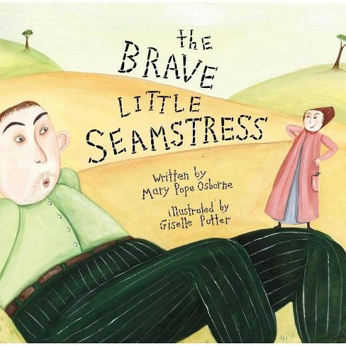The Brave Little Seamstress - by  Mary Pope Osborne (Hardcover) - image 1 of 1