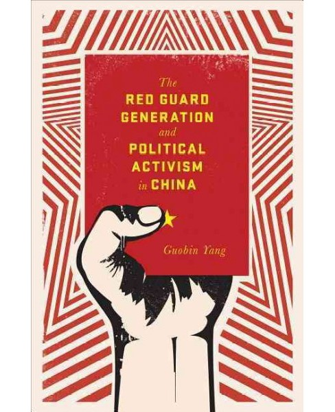 Red Guard Generation and Political Activism in China (Reprint) (Paperback) (Guobin Yang) - image 1 of 1