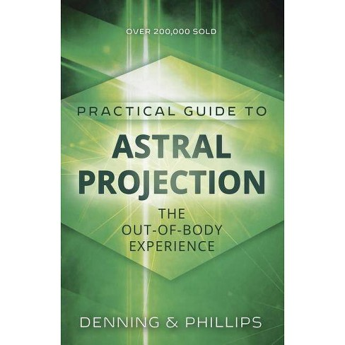 Practical Guide to Astral Projection - (Practical Guides (Llewelynn)) (Paperback) - image 1 of 1