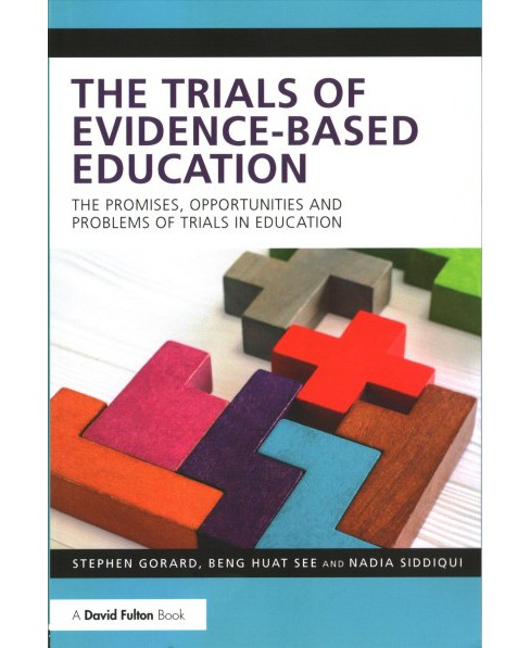 Trials of Evidence-Based Education : The Promises, Opportunities and Problems and of Trials in Education - image 1 of 1