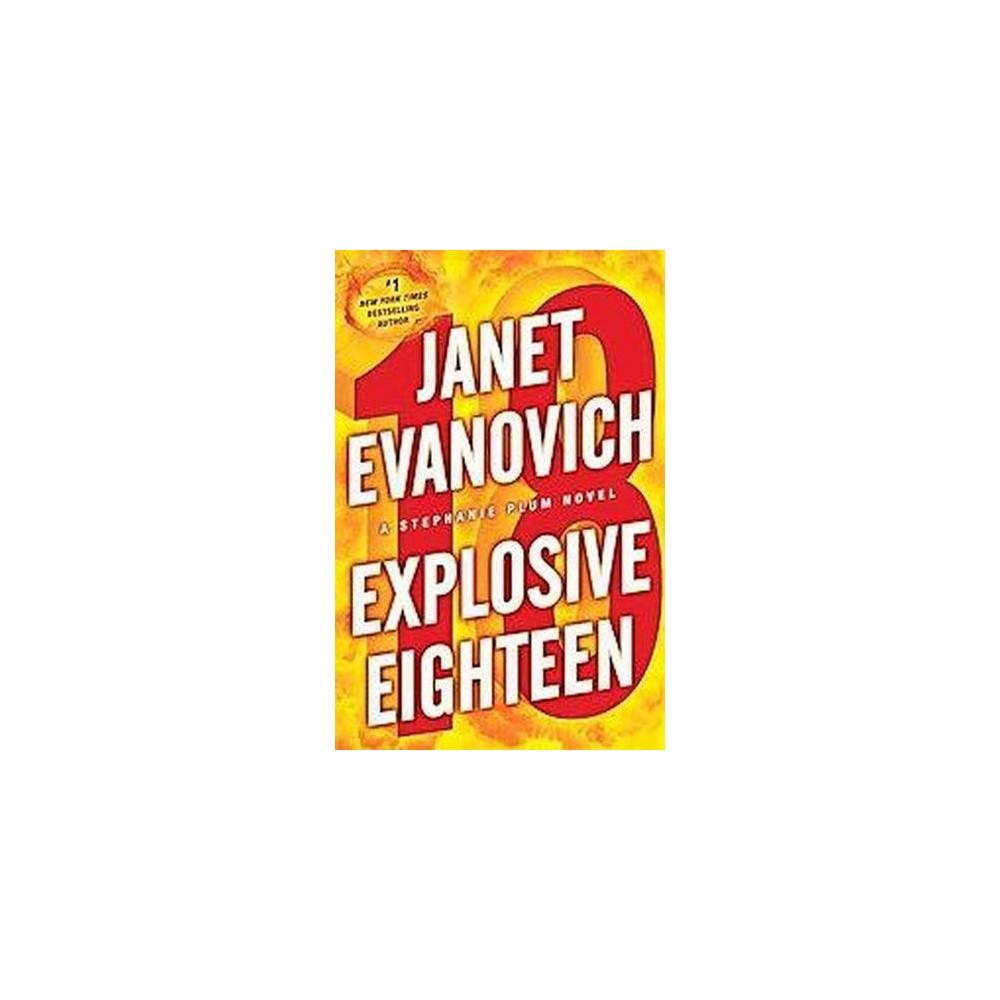 Explosive Eighteen ( Stephanie Plum) (Hardcover) by Janet Evanovich