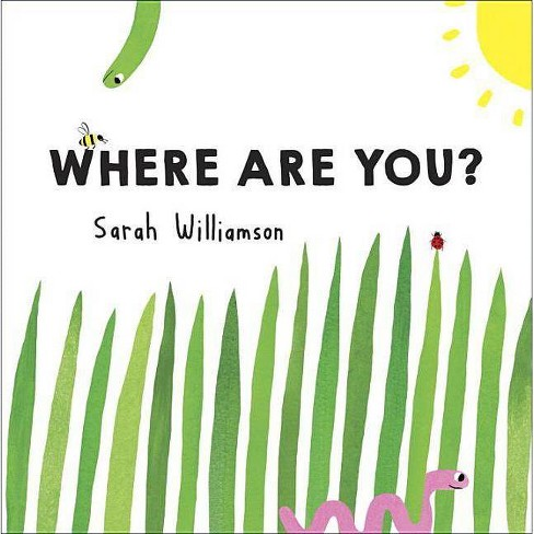 Where Are You? - by  Sarah Williamson (Hardcover) - image 1 of 1