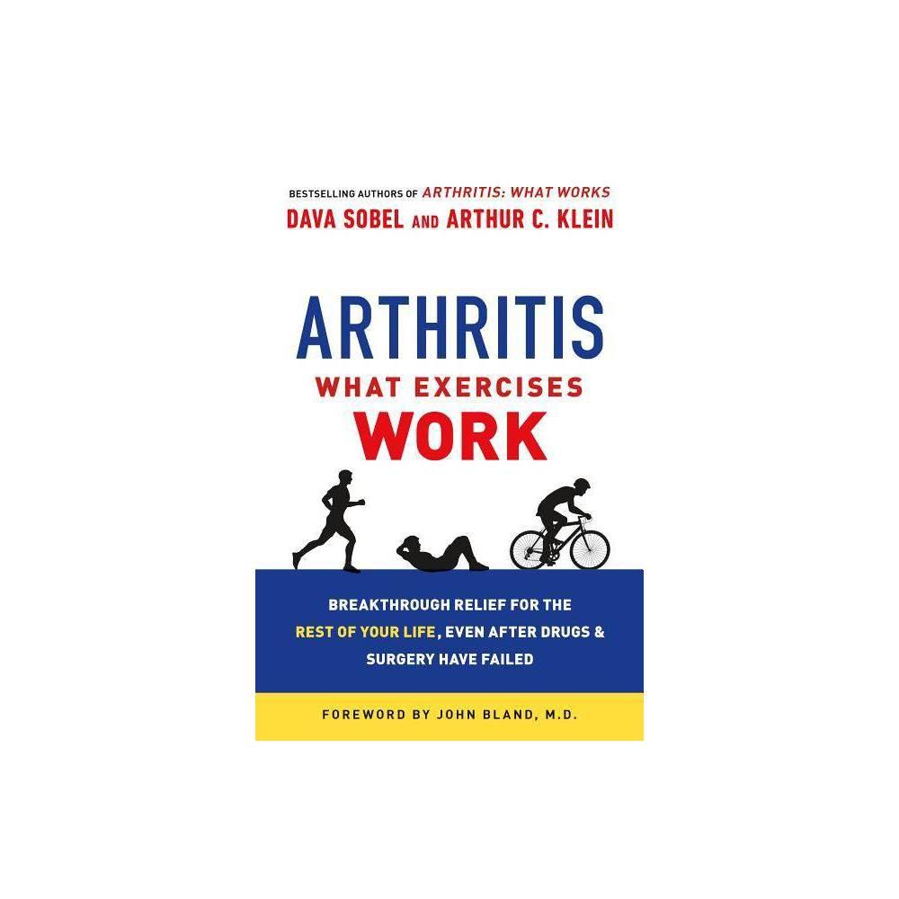 Arthritis What Exercises Work 2nd Edition By Dava Sobel Arthur C Klein Paperback