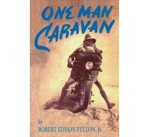 One Man Caravan (Paperback) (Jr. Robert Edison Fulton) - image 1 of 1