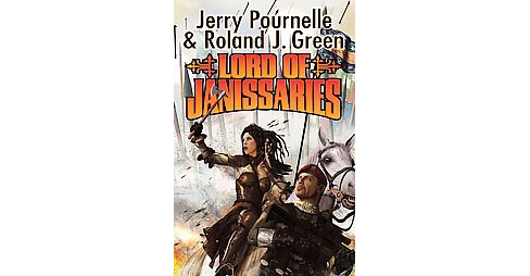 Lord of Janissaries (Reprint) (Paperback) (Jerry Pournelle & Roland J. Green) - image 1 of 1