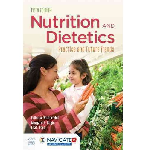 Nutrition and Dietetics : Practice and Future Trends (Paperback) (Ph.D. Esther A. Winterfeldt & Ph.D. - image 1 of 1