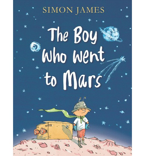 Boy Who Went to Mars -  Reprint by Simon James (School And Library) - image 1 of 1