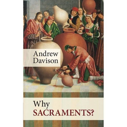 Why Sacraments? - by  Andrew Davison (Paperback) - image 1 of 1
