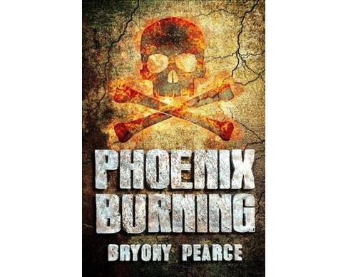 Phoenix Burning -  by Bryony Pearce (Hardcover) - image 1 of 1