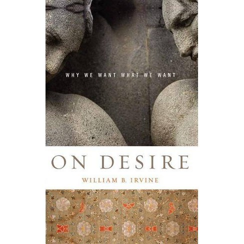 On Desire - by  William B Irvine (Paperback) - image 1 of 1