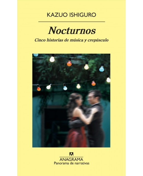 Nocturnos / Nocturnes : Cinco historias de musica y crepusculo / Five Stories of Music and Nightfall - image 1 of 1