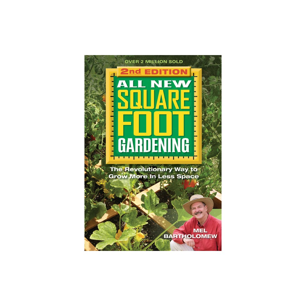 All New Square Foot Gardening : The Revolutionary Way to Grow More in Less Space (Paperback) (Mel