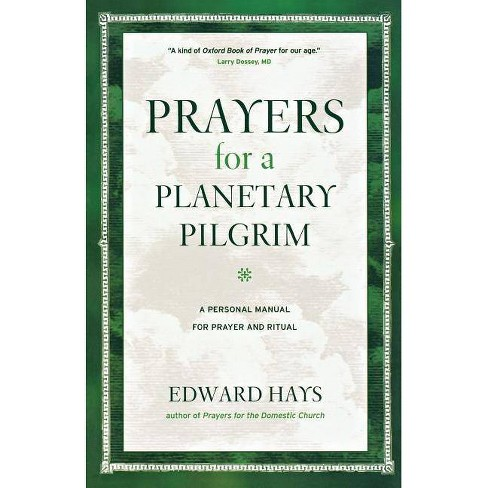 Prayers for a Planetary Pilgrim - by  Edward Hays (Paperback) - image 1 of 1