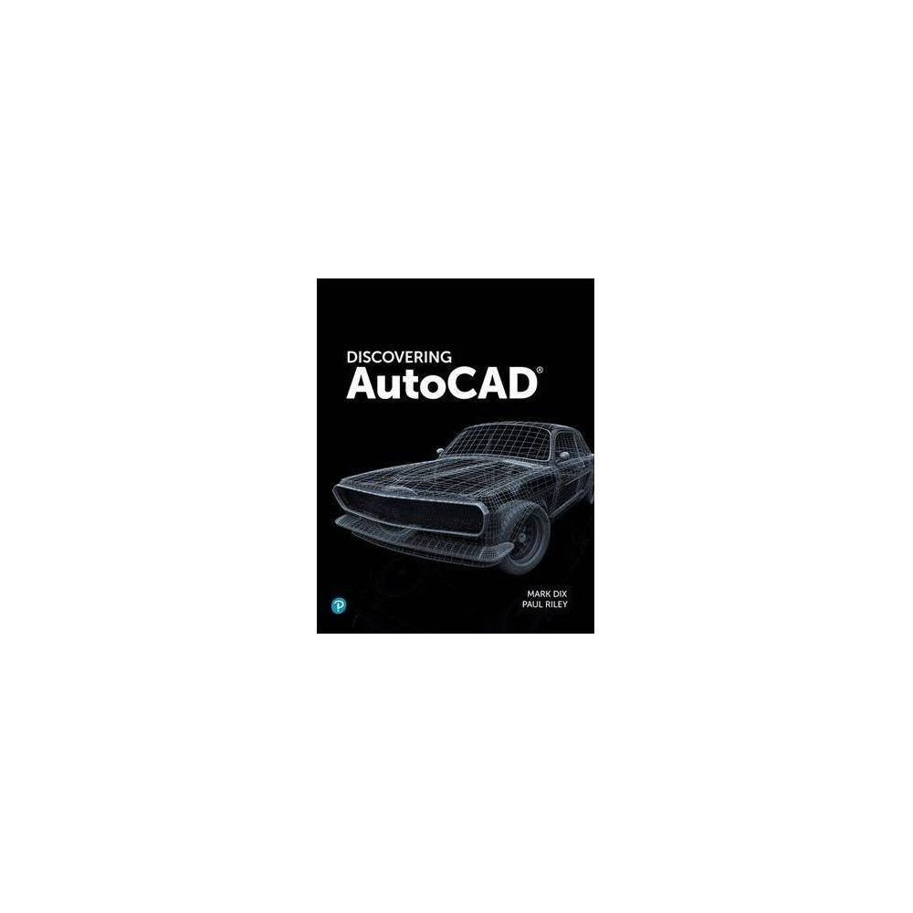 Discovering Autocad - by Mark Dix (Paperback)