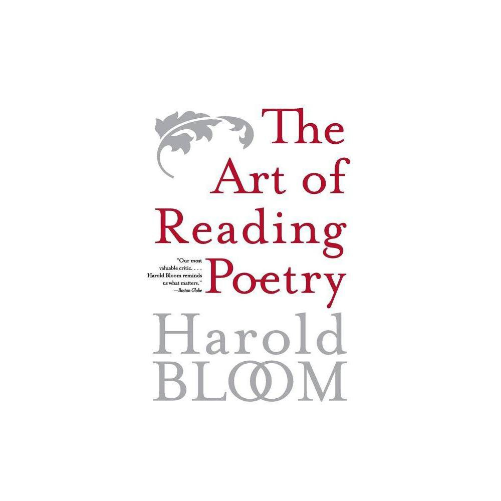 The Art Of Reading Poetry By Harold Bloom Paperback