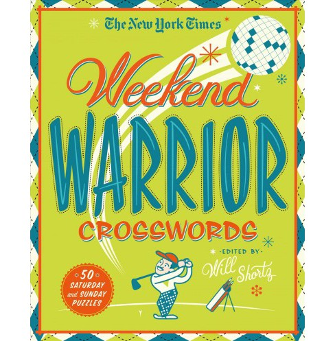 New York Times Weekend Warrior Crosswords : 50 Saturday and Sunday Puzzles (Paperback) - image 1 of 1