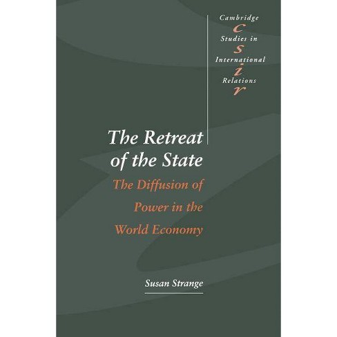 The Retreat of the State - (Cambridge Studies in International Relations) by  Susan Strange (Paperback) - image 1 of 1