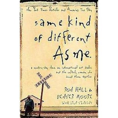 Same Kind of Different as Me (Reprint) (Paperback) by Ron Hall