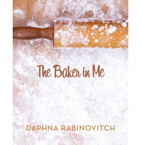 Baker In Me (Hardcover) (Daphna Rabinovitch) - image 1 of 1