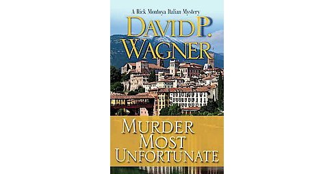 Murder Most Unfortunate (Paperback) (David P. Wagner) - image 1 of 1