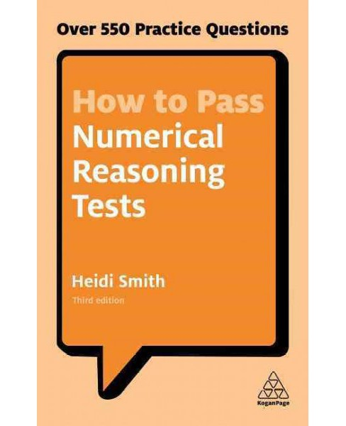 How to Pass Numerical Reasoning Tests : Over 550 Practice Questions (Paperback) (Heidi Smith) - image 1 of 1