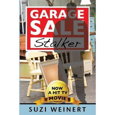 Garage Sale Stalker - by  Suzi Weinert (Paperback)