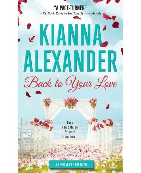 Back to Your Love -  (Brothers of Tdt) by Kianna Alexander (Paperback) - image 1 of 1