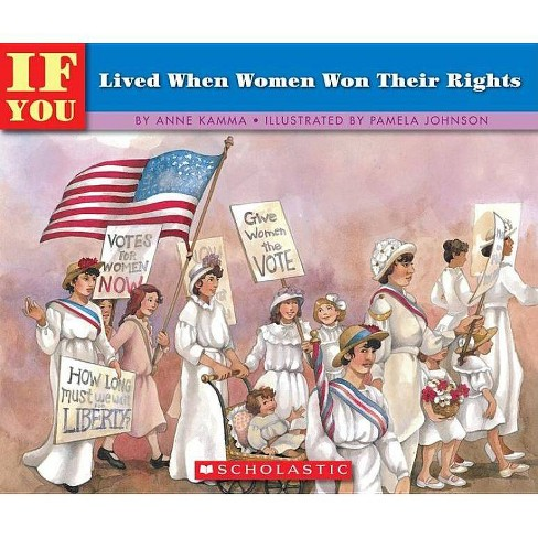 If You Lived When Women Won Their Rights - (If You Lived...(Paperback)) by  Anne Kamma (Paperback) - image 1 of 1