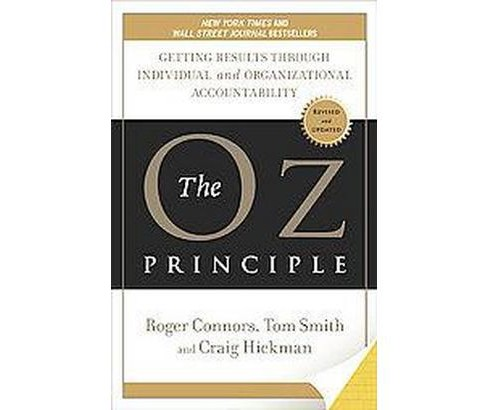 Oz Principle : Getting Results Through Individual and Organizational Accountability (Revised / Updated) - image 1 of 1