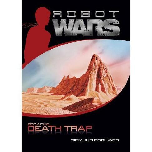 Death Trap - (Robot Wars) by  Sigmund Brouwer (Paperback) - image 1 of 1
