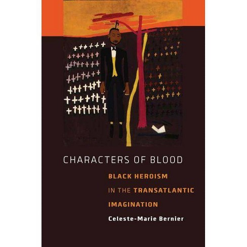 Characters of Blood - by  Celeste-Marie Bernier (Hardcover) - image 1 of 1