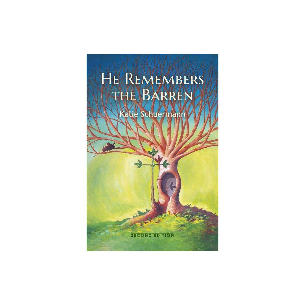 He Remembers The Barren By Katie Schuermann Paperback